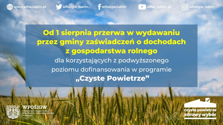 """Informacja o przerwie w wydawaniu przez gminy zaświadczeń o dochodach z gospodarstwa rolnego dla korzystających z podwyższonego poziomu dofinansowania w programie """"Czyste Powietrze"""""""